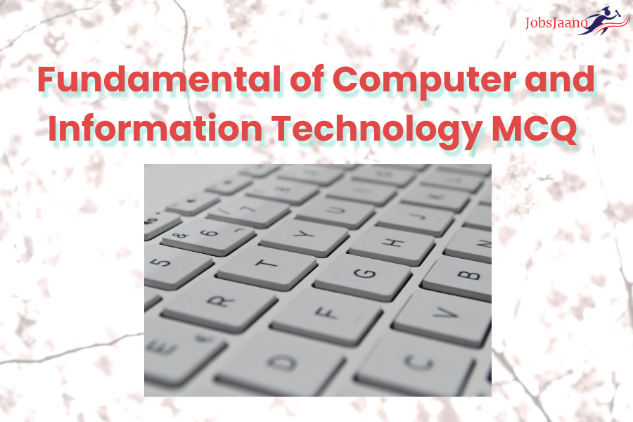 fundamental of computer and information technology mcq
